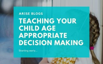 Teaching Your Child Age Appropriate Decision Making