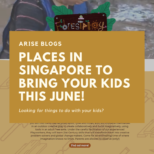 Places in Singapore to bring your kids this June!