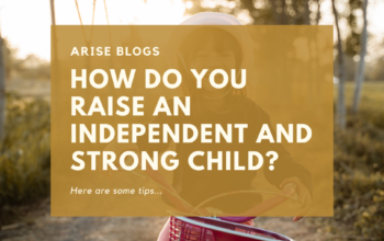 How do you raise an independent and strong child?